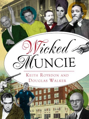 """Wicked Muncie,"" by Keith Roysdon and Douglas Walker"
