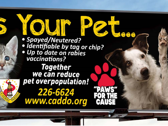 A billboard that is part of a Caddo Parish campaign to encourage citizens to help reduce pet overpopulation.
