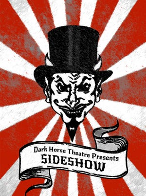 "Dark Horse Theatre is presenting the original work ""Sideshow"" at Asheville's NC Stage Co. off Walnut Street."