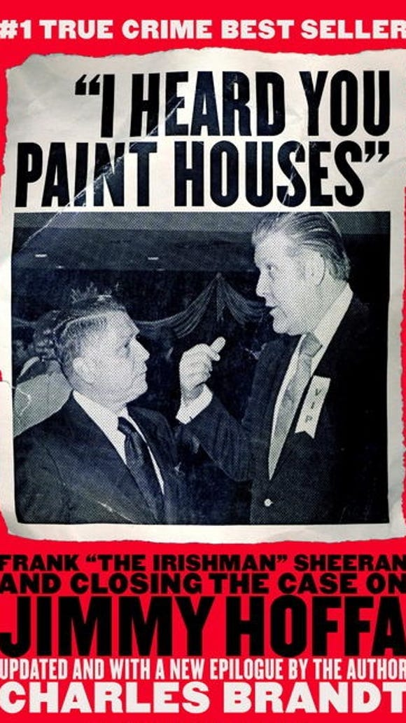 """Former Delaware Deputy Attorney General Charles Brandt's book """"I Heard You Paint Houses,"""" is on track to be a feature film."""