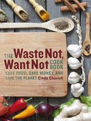 "The Waste Not, Want Not Cookbook"" by Cinda Chavich."