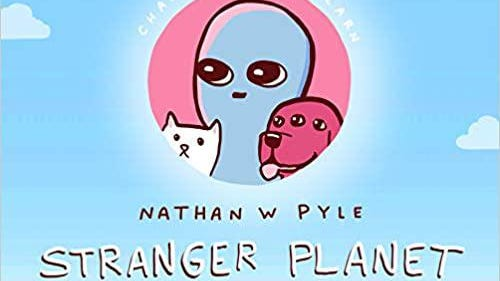 """""""Stranger Planet"""" by Nathan W. Pyle"""