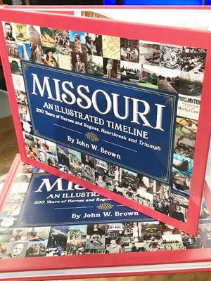 Missouri: An Illustrated Timeline - 200 years of heroes and rogues, heartbreak and heroes by John W. Brown is available in advance of next year's Missouri Bicentennial