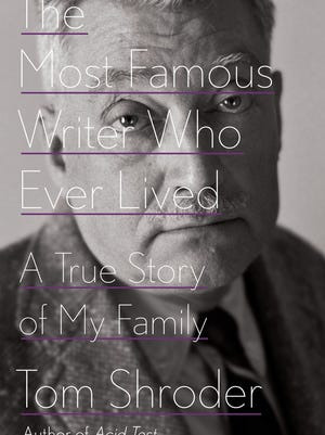 'The Most Famous Writer Who Ever Lived' by Tom Shroder