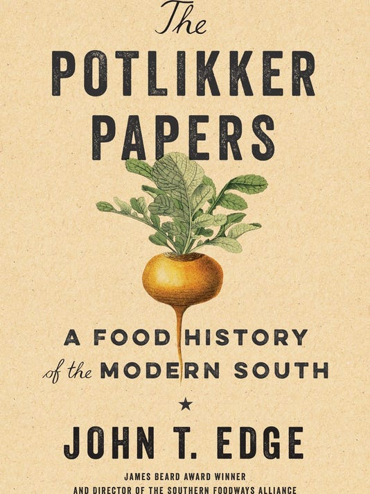 John T. Edge's 'The Potlikker Papers'