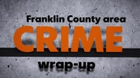 Franklin Co. crime wrap-up (Aug. 6-12)