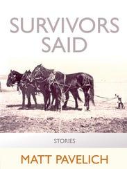 """""""Survivors Said"""" by Matt Pavelich"""