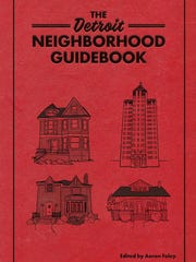 The Detroit Neighborhood Guidebook hits stores on Aug.