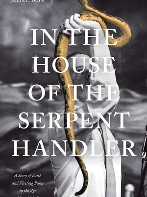 """""""In the House of the Serpent Handler: A Story of Faith and Fleeting Fame in the Age of Social Media"""" was published by the University of Tennessee Press."""