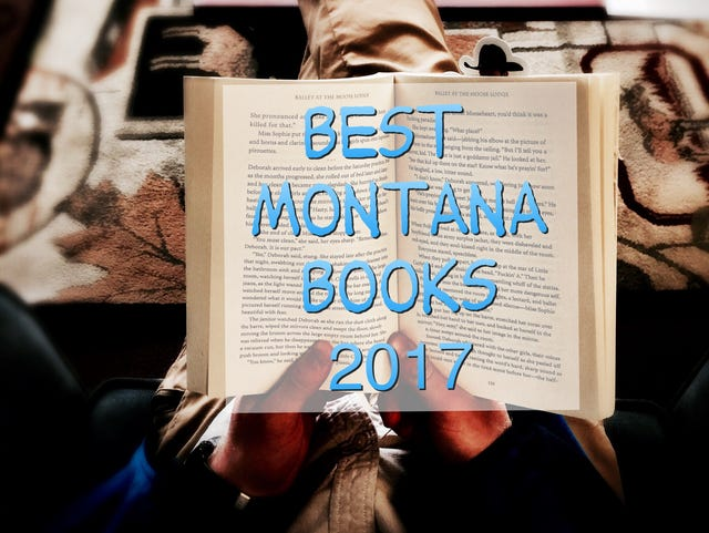 Between the covers: Top 10 Montana books of 2017