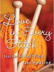 "Lee Gant's book, ""Love in Every Stitch,"" speaks volumes about the healing effects of knitting."