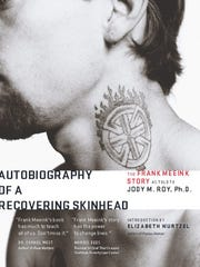 """Autobiography of a Recovering Skinhead,"" by Frank Meeink of Des Moines, tells the story of his journey from skinhead to human rights activist."