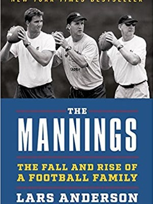 """The Mannings: The Fall and Rise of a Football Family"" by Lars Anderson."