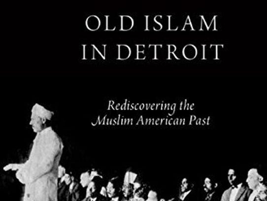Old Islam in Detroit: Rediscovering the Muslim American
