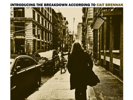 Introducing the Breakdown According to Cait Brennan