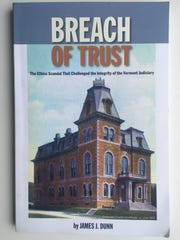 """Breach of Trust"" By James J. Dunn, 2018, Onion River Press, Burlington."