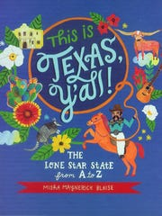 """""""This Is Texas, Y'all! The Lone Star State from A to Z"""" by Misha Maynerick Blaise"""