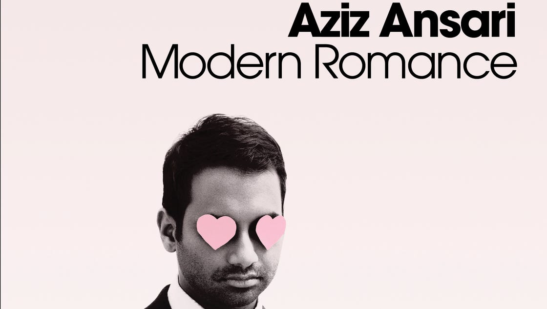 aziz ansari modern romance online dating Review: modern romance by aziz ansari  we know how high the stakes are in modern dating, but, as ansari presents it in black and white,.