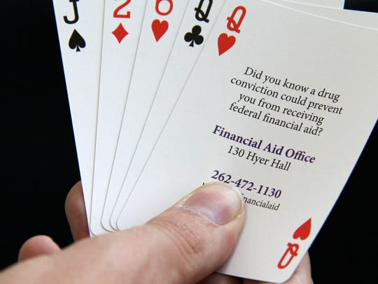 University of Wisconsin-Whitewater campus administrators provide incoming freshmen with a deck of playing cards that contain advice, campus rules and information on the penalties for selling drugs on campus. One card warns students that drug convictions can impact student financial aid.