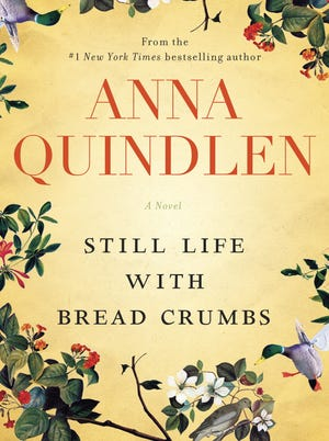 'Still Life with Bread Crumbs' by Anna Quindlen is out this week.