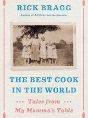 """Rick Bragg's new book is """"The Best Cook in the World:"""