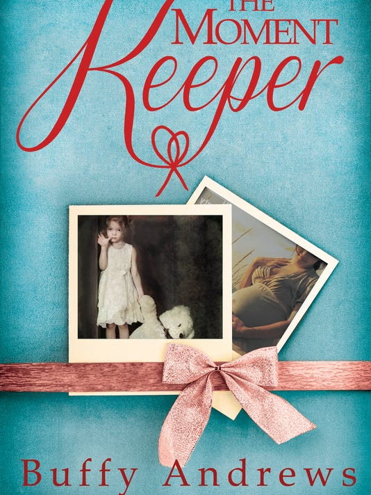 "Copies of ""The Moment Keeper,"" by Buffy Andrews, will be available for purchase at the Yorktowne Hotel's Meet the Author Tea event April 27."