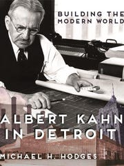 """Albert Kahn In Detroit: Building The Modern World"""