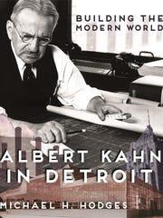 """""""Albert Kahn In Detroit: Building The Modern World"""""""