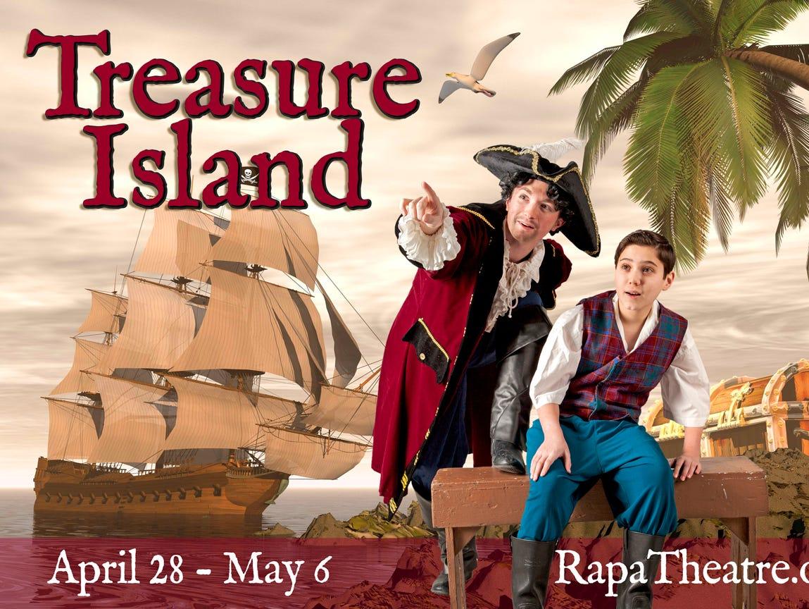 "Insiders save $10 on adult ticket to ""Treasure Island"" at RAPA, 200 W. Ridge Road."