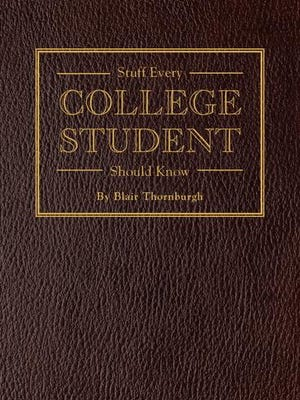 "We love this series of pocket-sized books about things people should know. The newest is ""Stuff Every College Student Should Know"" (Quirk Books, $10) by Blair Thornburgh."