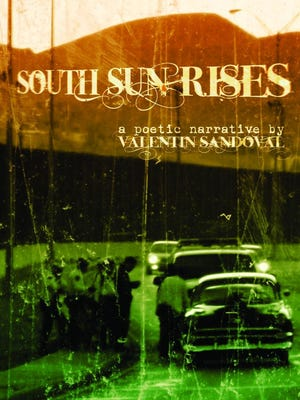 """""""South Sun Rises"""" by Valentin Sandoval will  receive a Southwest Book Award from the Border Regional Library Association."""