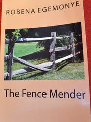 "Robena Egemonye's latest book is called ""The Fence Mender."""