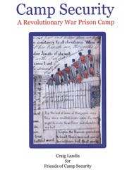 Cover of Camp Security, A Revolutionary War Prison Camp by Craig Landis for Friends of Camp Security. Submitted