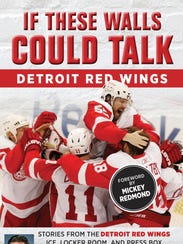 """If These Walls Could Talk: Detroit Red Wings by Ken Daniels with Bob Duff"" went on sale Oct. 15, 2017."