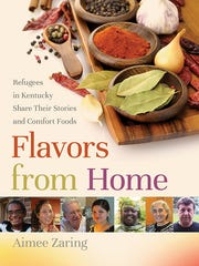 """""""Flavors from Home: Refugees in Kentucky Share Their Stories and Comfort Foods"""" by Aimee Zaring"""