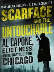 """Scarface and the Untouchable: Al Capone, Eliot Ness and the Battle for Chicago"" by Max Allan Collins and A. Brad Schwartz."