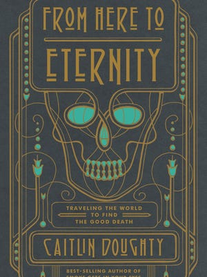"""From Here to Eternity"" by Caitlin Doughty"