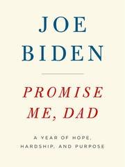 "Joe Biden's new memoir, ""Promise Me, Dad"" (Flatiron Books, $27), will be released Tuesday."
