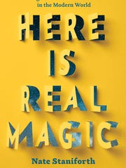 """The cover of """"Here Is Real Magic,"""" a memoir written by Iowa magician Nate Staniforth."""