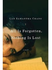 """All is Forgotten, Nothing is Lost"" was the third novel from Appleton native Lan Samantha Chang. She's now working on her fourth novel."