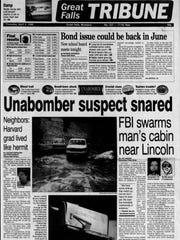 A 1996 Tribune announced the shocking news that the Unabomber had been captured in Montana.