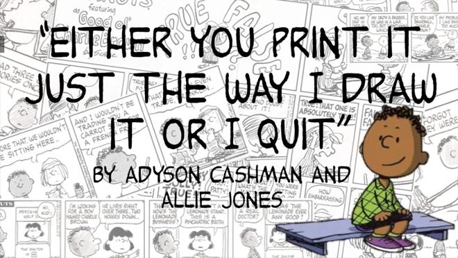 """Seaman Middle School students Adyson Cashman and Allie Jones recently created a documentary called """"Either You Print it Just the Way I Draw it or I Quit,"""" that tells the story of adding Franklin, a Black boy, to """"The Peanuts."""""""