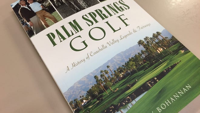 """Larry Bohannan, who's been a golf writer for The Desert Sun for nearly 29 years, has come out with his second book, titled """"Palm Springs Golf: A History of Coachella Valley Legends and Fairways."""""""