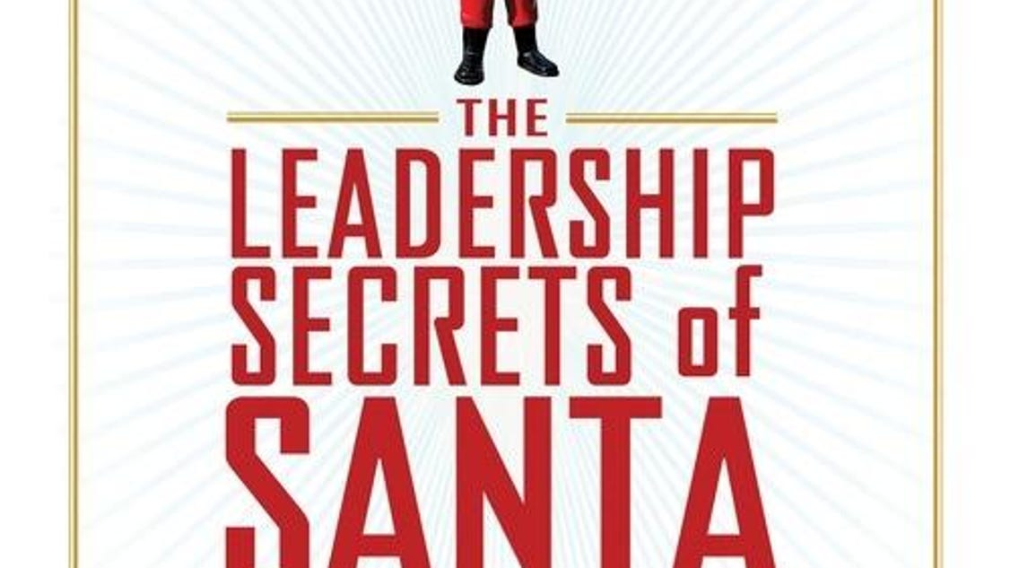 the leadership secrets of santa claus One of my favorite leadership books of all time is the leadership secrets of santa claushere are three of santa's leadership secrets that will help you get big things done in your.