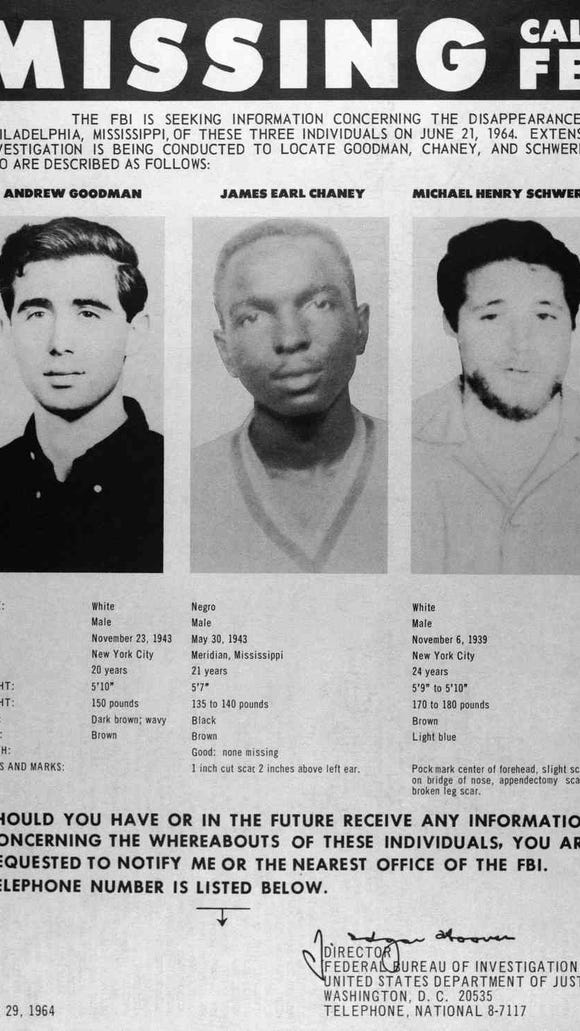The FBI put out this poster of the three missing civil rights workers, Andrew Goodman, James Chaney and Michael Schwerner, after they disappeared June 21, 1964. Forty-four days later, FBI agents made the grisly discovery of their bodies, buried in an earthen dam.