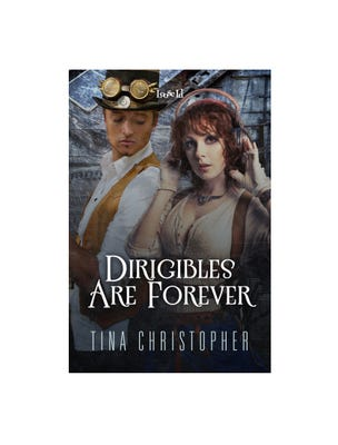 Dirigibles Are Forever by Tina Christopher. (Photo: Loose Id)