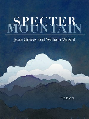 """Specter Mountain,"" a collaborative collection by poets Jesse Graves and William Wright."