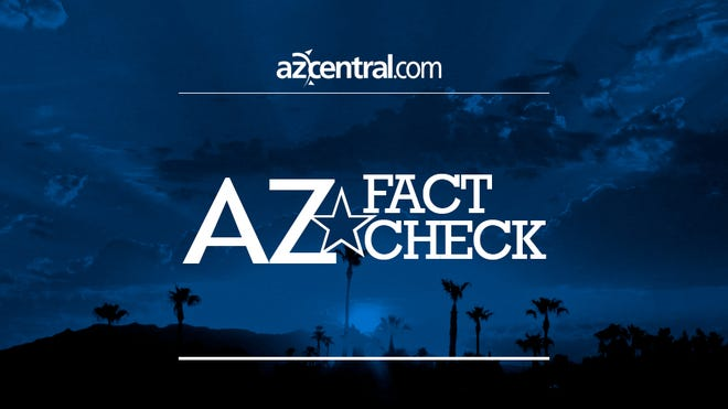 AZ Fact Check examines the statements of politicians, partisan groups and government agencies.