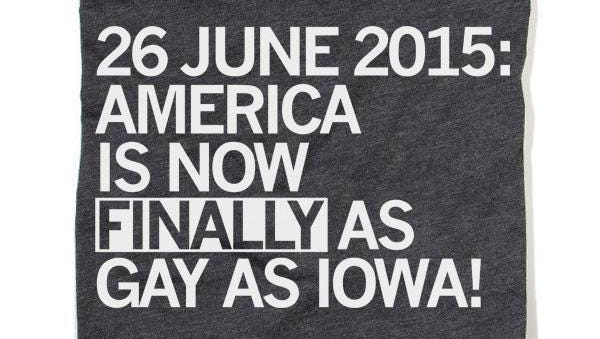 Des Moines retailer Raygun began selling shirts on Friday celebrating the U.S. Supreme Court's same-sex marriage ruling, but with a nod to Iowa's early adoption of marriage equality.