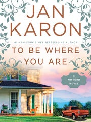 """To Be Where You Are"" by Jan Karon."